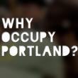 Why Occupy Portland?